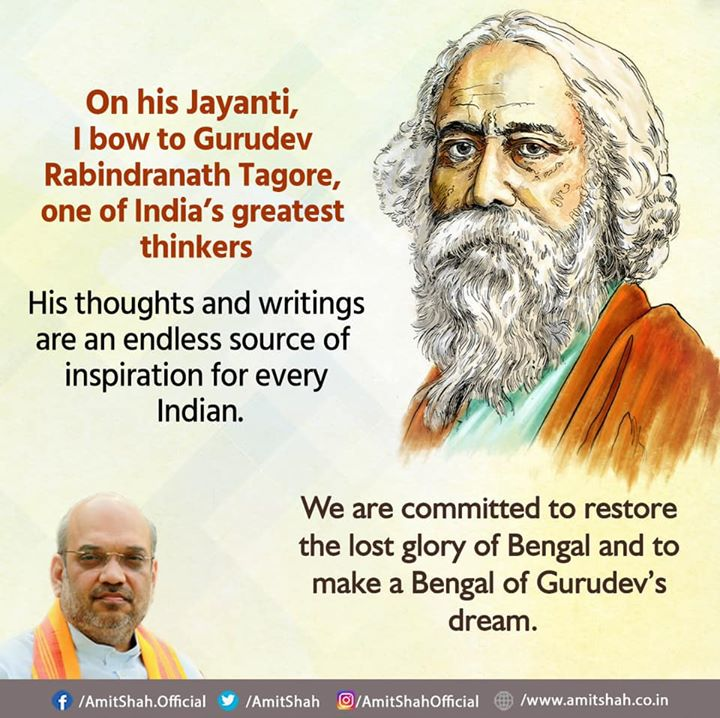 ‪On his Jayanti, I bow to Gurudev Rabindranath Tagore, one of India's greatest thinkers.‬  ‪His thoughts and writings are an endless source of inspiration for every Indian.‬  ‪We are committed to restore the lost glory of Bengal and to make a Bengal of Gurudev's dream.‬