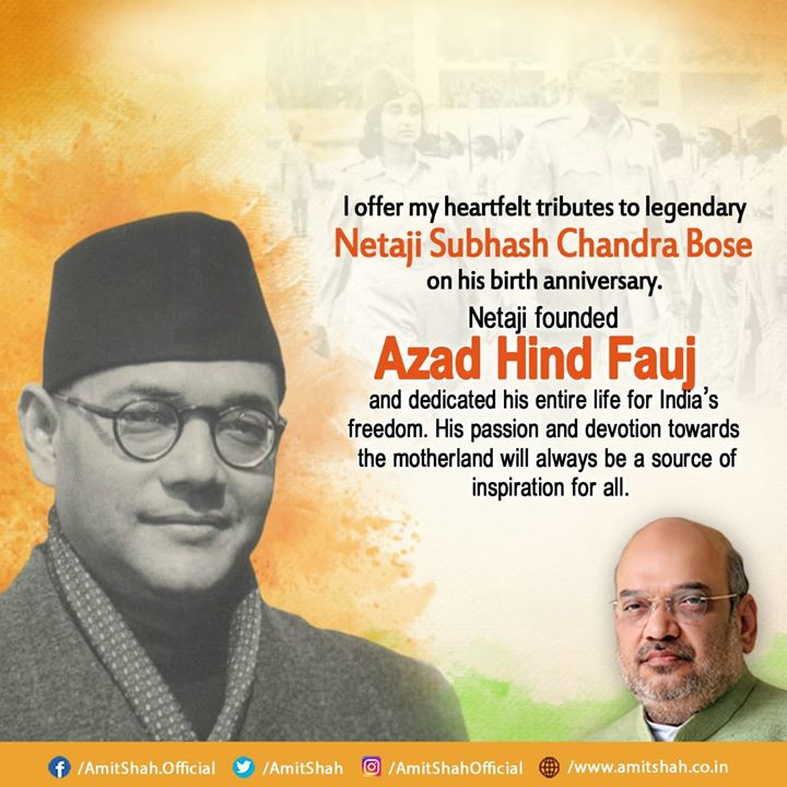 I offer my heartfelt tributes to legendary Netaji Subhash Chandra Bose on his Birth anniversary. Netaji founded Azad Hind Fauj and dedicated his entire life for India's freedom. His passion and devotion towards the motherland will always be a source of inspiration for all.