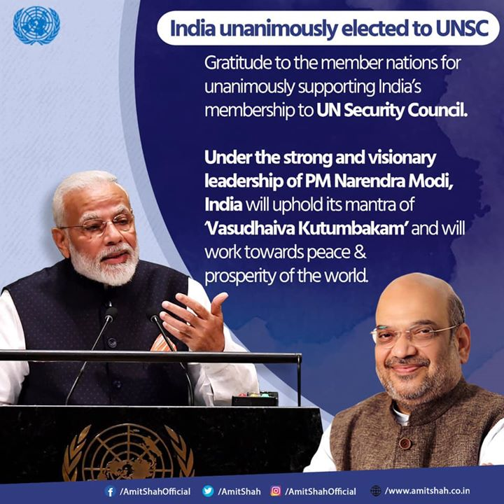 Gratitude to the member nations for unanimously supporting India's membership to UN Security Council.  Under the strong and visionary leadership of PM Narendra Modi, India will uphold its mantra of 'Vasudhaiva Kutumbakam' and will work towards peace & prosperity of the world.